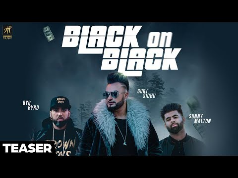 Teaser | Black On Black | Gurj Sidhu feat. Sunny Malton | BYG BYRD | Full Video Out Now