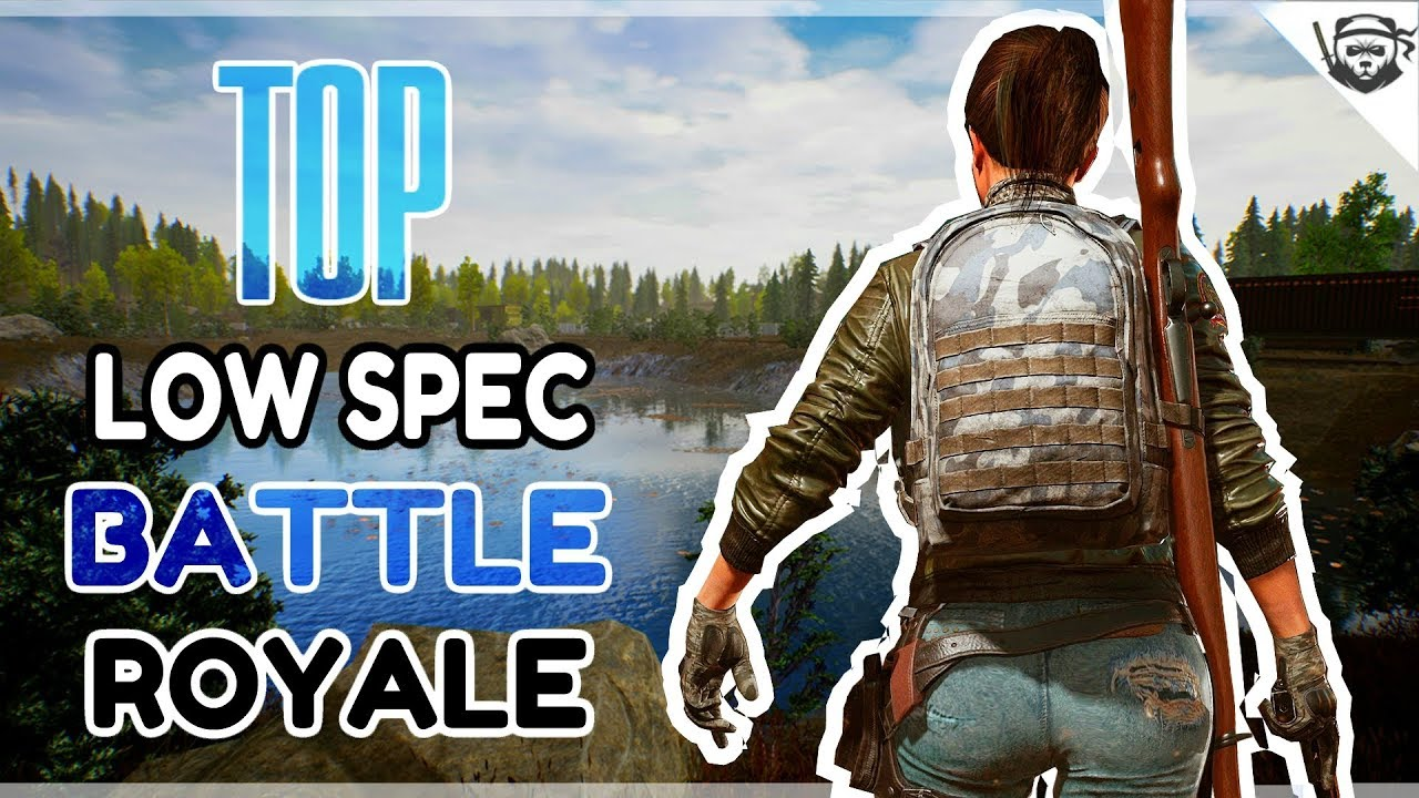 Top 10 Battle Royale Low End Pc Games 2018 1gb 2gb Ram