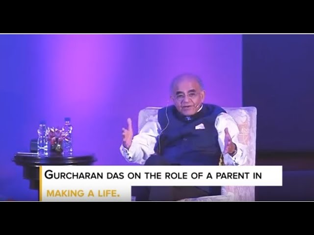 Gurcharan Das on The Role of a Parent in Making A Life