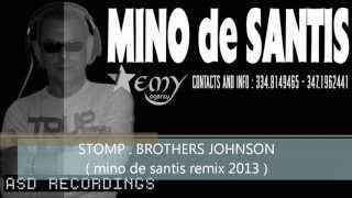 BROTHERS JOHNSON  STOMP ( Mino de Santis - independent remix 2013 )