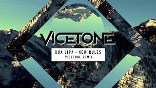 Dua Lipa - New Rules (Vicetone Remix)