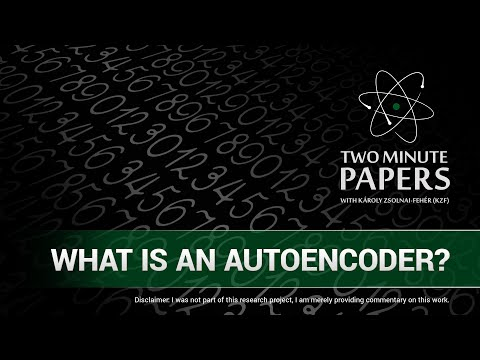 What is an Autoencoder?   Two Minute Papers #86