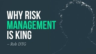 Why risk management is king · Rob, Discovery Trading Group