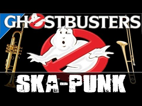 GHOSTBUSTERS THEME ~ SKA-PUNK COVER