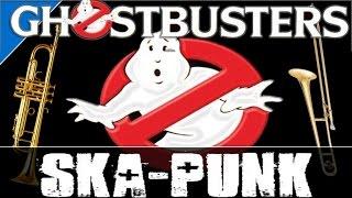 Ghostbusters SKA-PUNK