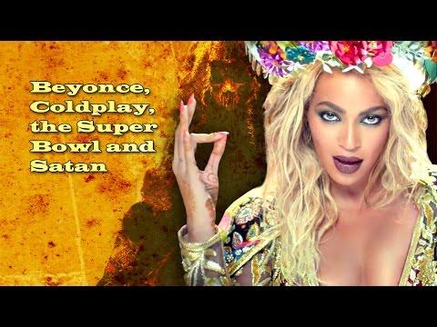 Beyonce, Coldplay, the Super Bowl and Satan