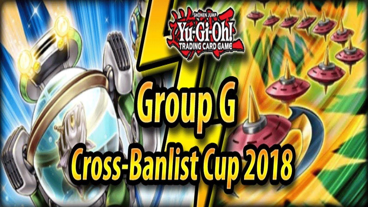 Download Group G - Cross-Banlist Cup 2018!