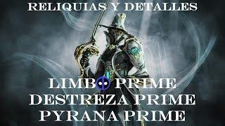 Limbo Prime, Destreza Prime y Pyrana Prime - Reliquias y Detalles - Warframe en español