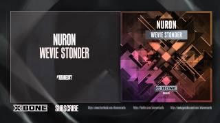 Nuron-  Wevie Stonder (#XBONE047)