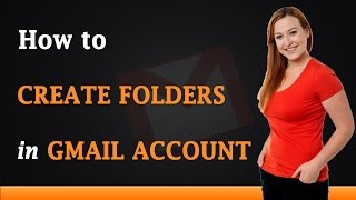 How to Create Folders in Gmail Account