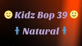 Kidz Bop 39- Natural (Lyrics)
