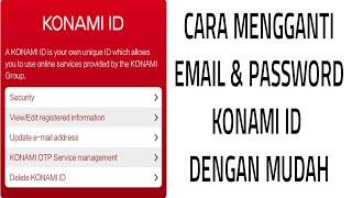Cara Ganti Email Dan Password Konami Id