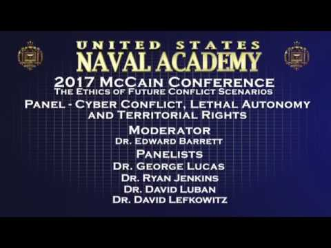 McCain Conference 2017 Panel - Cyber Conflict, Lethal Autonomy, and Territorial Rights