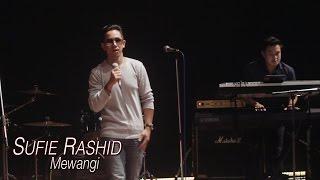 Singa Maksima LIVE! | Sufie Rashid | Mewangi
