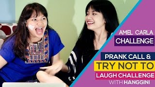 Amel Carla - TRY NOT TO LAUGH & PRANK CALL WITH HANGGINI