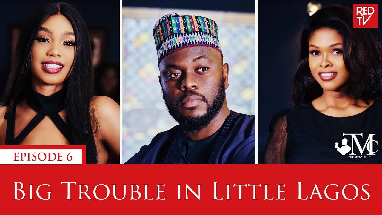 Download THE MEN'S CLUB / EPISODE 6 / BIG TROUBLE IN LITTLE LAGOS