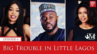 THE MEN'S CLUB / EPISODE 6 / BIG TROUBLE IN LITTLE LAGOS