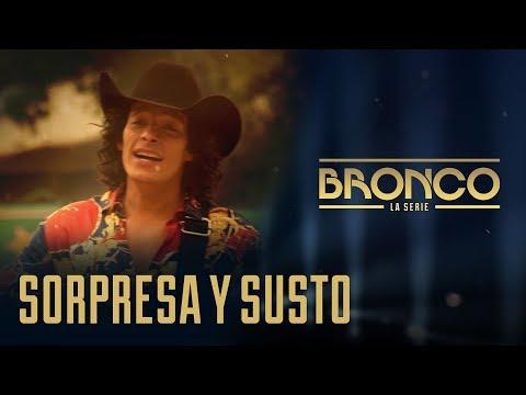 Bronco la Serie - Episodio 8 | SORPRESA Y SUSTO