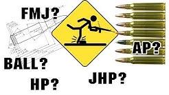 Ball, FMJ, HP, JHP, AP? - Gunning for Dummies 2