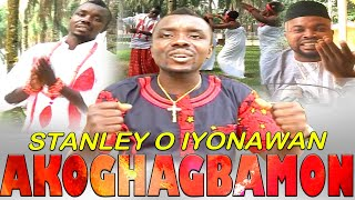 STANLEY O IYONANWAN - AKOGHAGBAMON [LATEST BENIN MUSIC VIDEO]