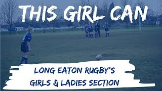 THIS GIRL CAN | Long Eaton Rugby's girls & ladies section