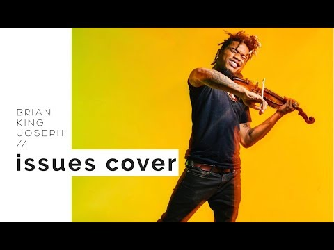 """JULIA MICHAELS  """"ISSUES""""  COVER BY VIOLINIST BRIAN KING JOSEPH"""