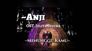 Video Anji - Menunggu Kamu (OST.Jelita Sejuba) lirik download MP3, 3GP, MP4, WEBM, AVI, FLV April 2018