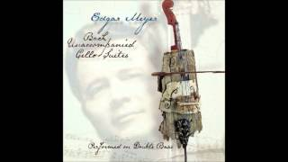 Edgar Meyer: Bach Unaccompanied Cello Suites (Full Album)