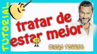 Como tocar  Tratar de estar Mejor - Diego Torres - en guitarra