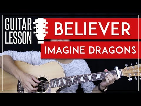 Believer Guitar Tutorial - Imagine Dragons Guitar Lesson 🎸 |Easy Chords + Tabs + Guitar Cover|