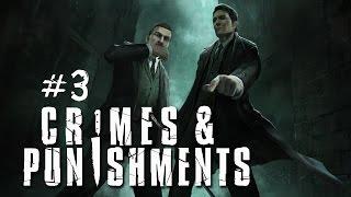 Шерлок Холмс: Преступления и наказания - Протыкая свиную тушу. Часть 3