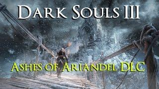 Dark Souls III DLC: Ashes of Ariandel Blind Playthrough