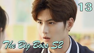 ENG SUB The Big Boss S2 13 (Huang Junjie, Eleanor Lee Kaixin)  The best high school love comedy