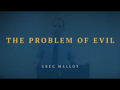 Greg Malloy - The Problem of Evil