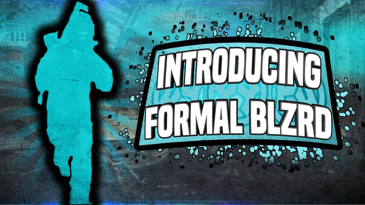 FormalAgency- Introducing Formal Blzrd!! (BO2)