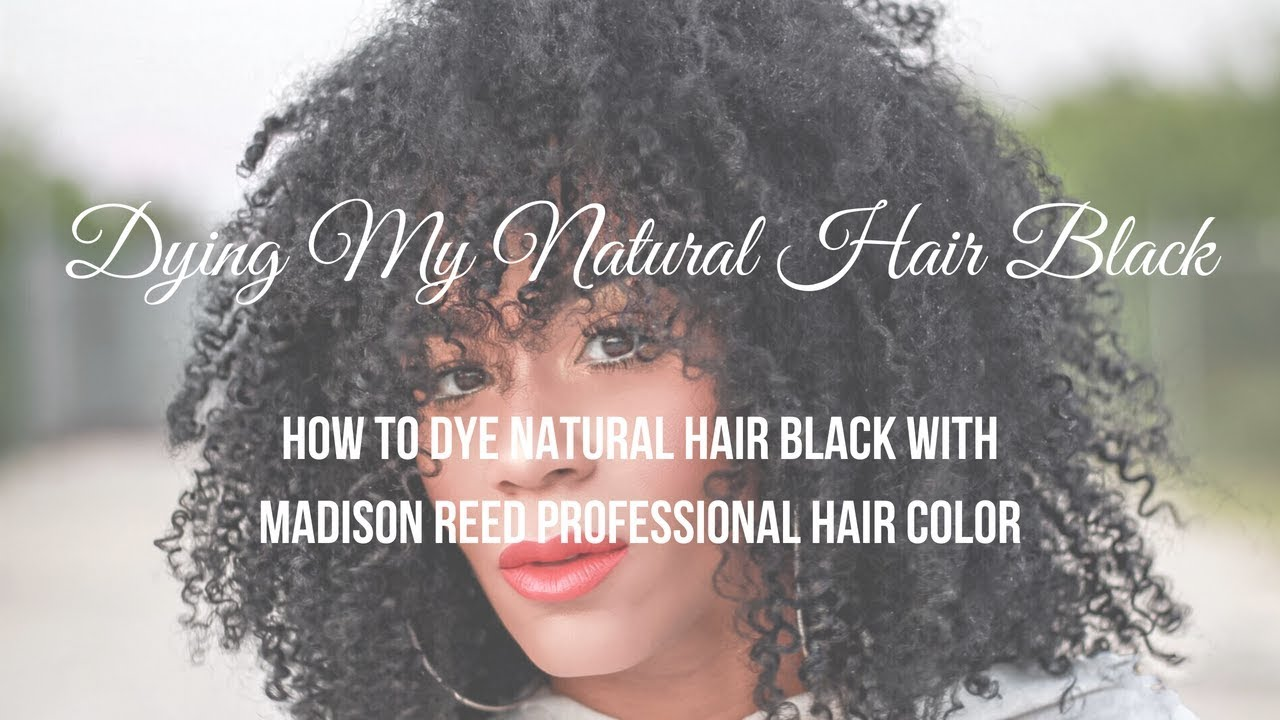 Dying My Natural Hair Blue Black With Madison Reed Youtube