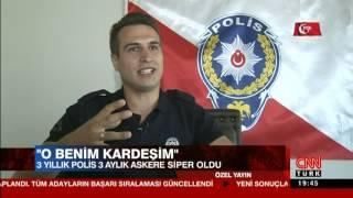 15 TEMMUZ GECESİ ASKERE SARILAN O POLİS ! ''O BENİM KARDEŞİM''
