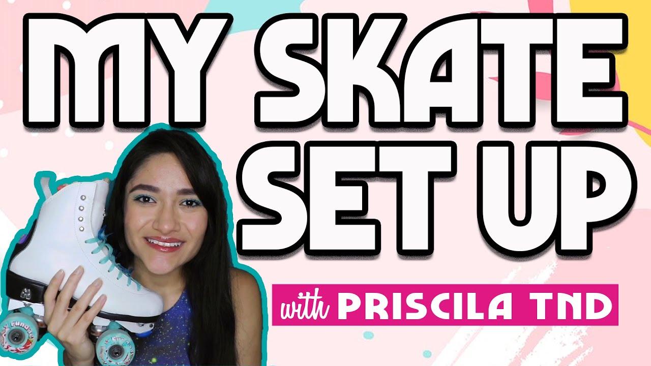 My Skate Setup Priscila Tnd