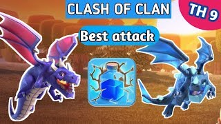Best heroeic attack in th 9 . dragon attack. best spell attack in coc ;