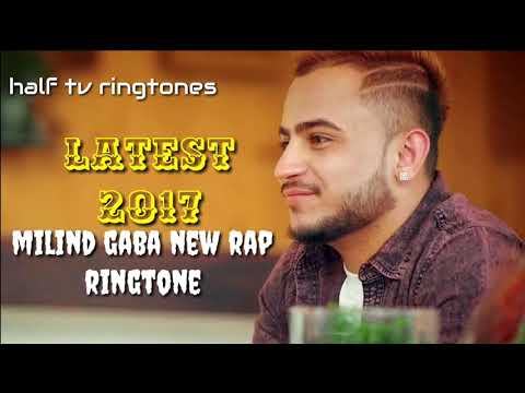 Milind gaba | new rap 2017 ringtone