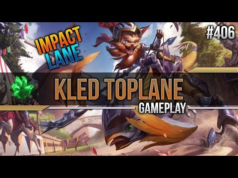 Kled (Top): Impact Lane #406 [Lets Play] [League of Legends]