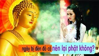 """Phụ nữ """"ngày đèn đỏ"""" có nên đi đến chùa lễ Phật ? có nên thắp nhan ông bà tổ tiên không..."""