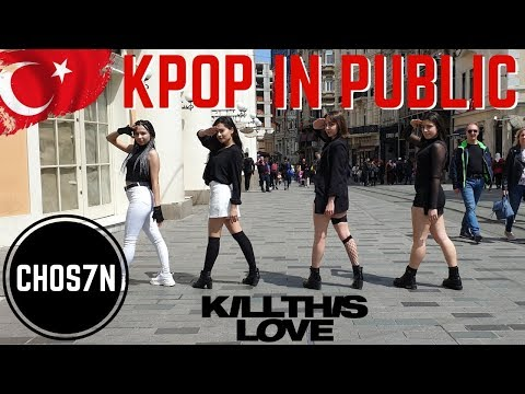 [KPOP IN PUBLIC TURKEY/ISTANBUL] BLACKPINK - KILL THIS LOVE Dance Cover By CHOS7N