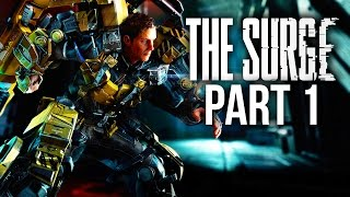 THE SURGE Gameplay Walkthrough Part 1 - DARK SOULS WITH EXO SUITS ???