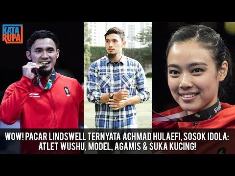 Wow! Pacar Lindswell, Achmad Hulaefi, Sosok Idola: Jago Wushu, Model, Agamis & Suka Kucing Mp3