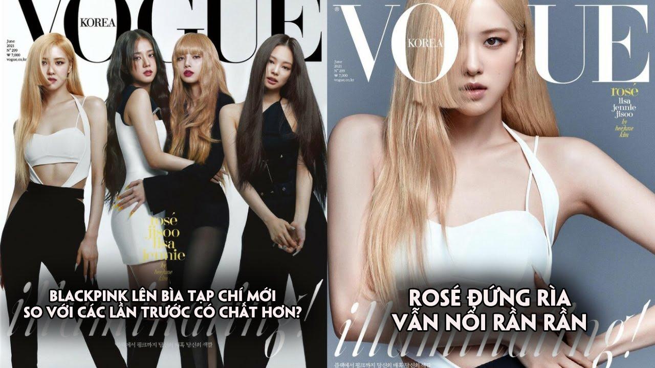 BlackPink lên bìa tạp chí Vogue Hàn :Rosé đứng rìa vẫn nổi,so với những lần trước liệu có chất hơn?