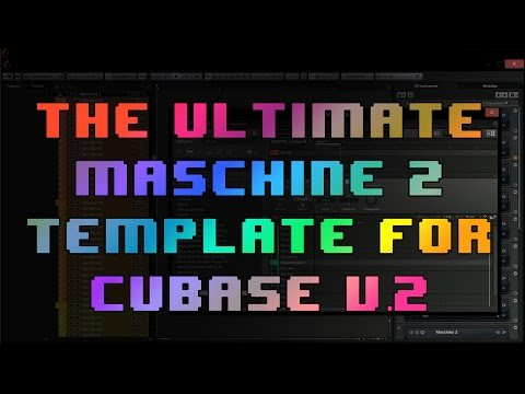 The Ultimate Maschine 2 Template for Cubase v.2
