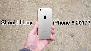 Should I buy iPhone 6 in 2017?