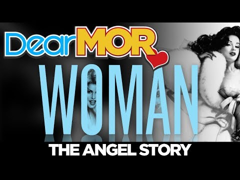 "Dear MOR: ""Woman"" The Angel Story 01-09-18"