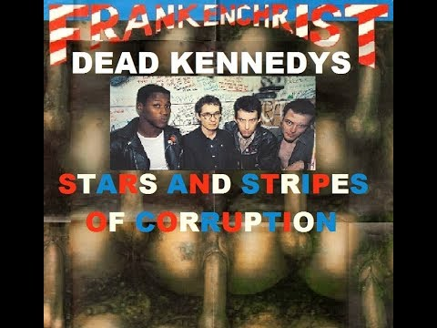 Stars and Stripes of Corruption by Dead Kennedys from YouTube · Duration:  6 minutes 24 seconds
